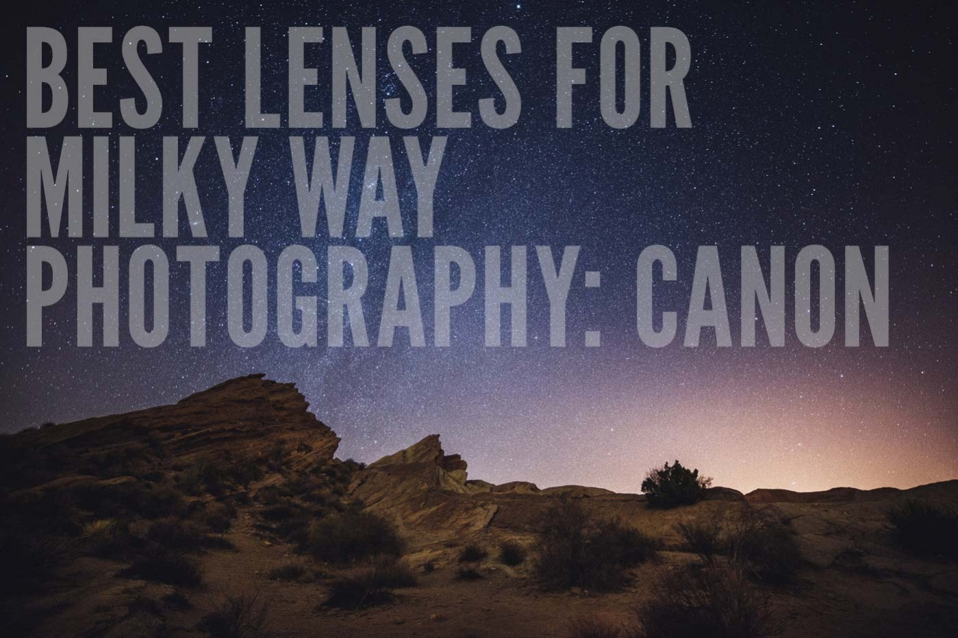 Best Lenses for Night Photography: Canon Astrophotography
