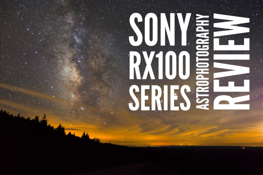 Sony RX100 Series Astrophotography Review