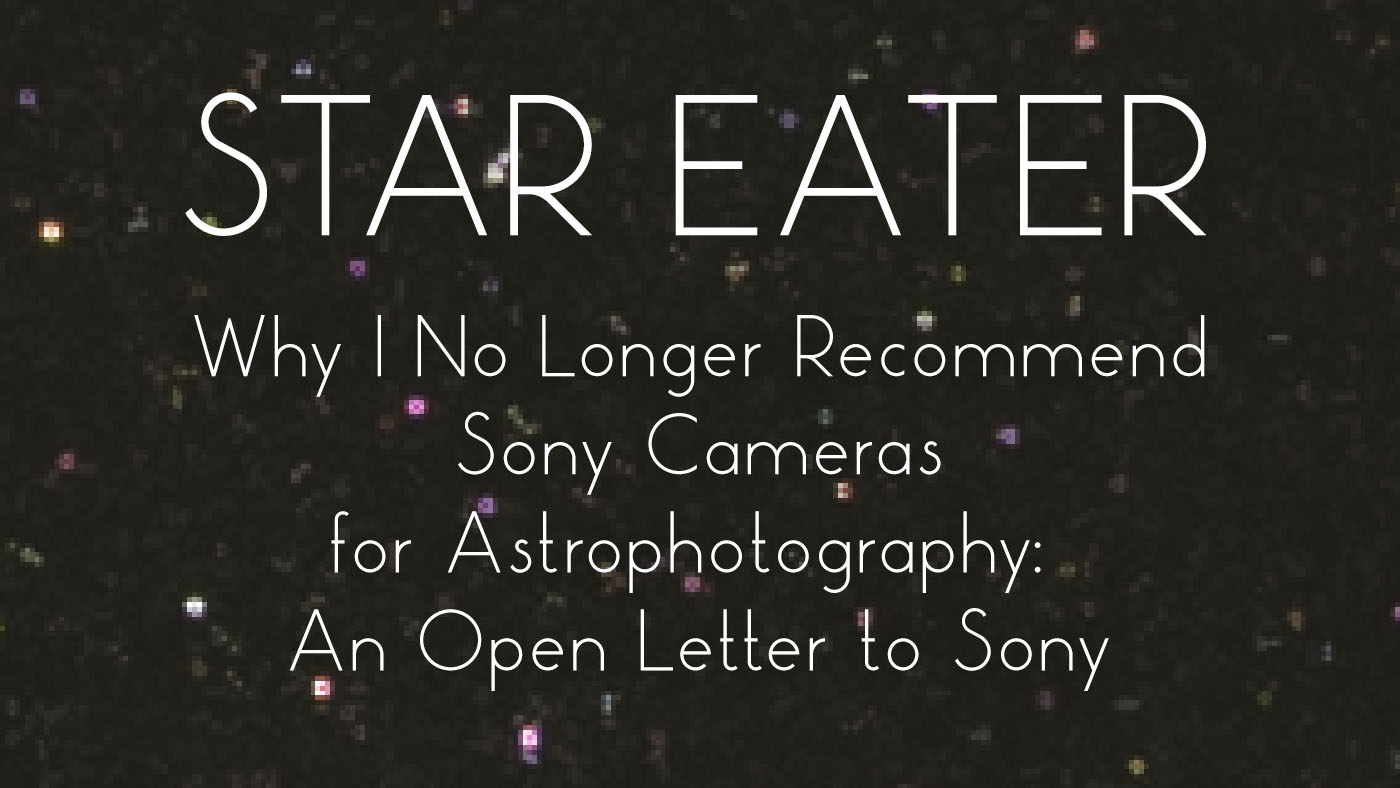 star-eater-why-i-no-longer-recommend-sony-cameras-for-astrophotography