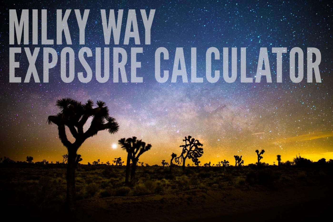Milky Way Exposure Calculator – Lonely Speck
