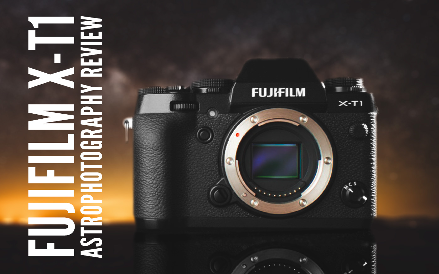 Fujifilm X-T1 Astrophotography Review – Lonely Speck