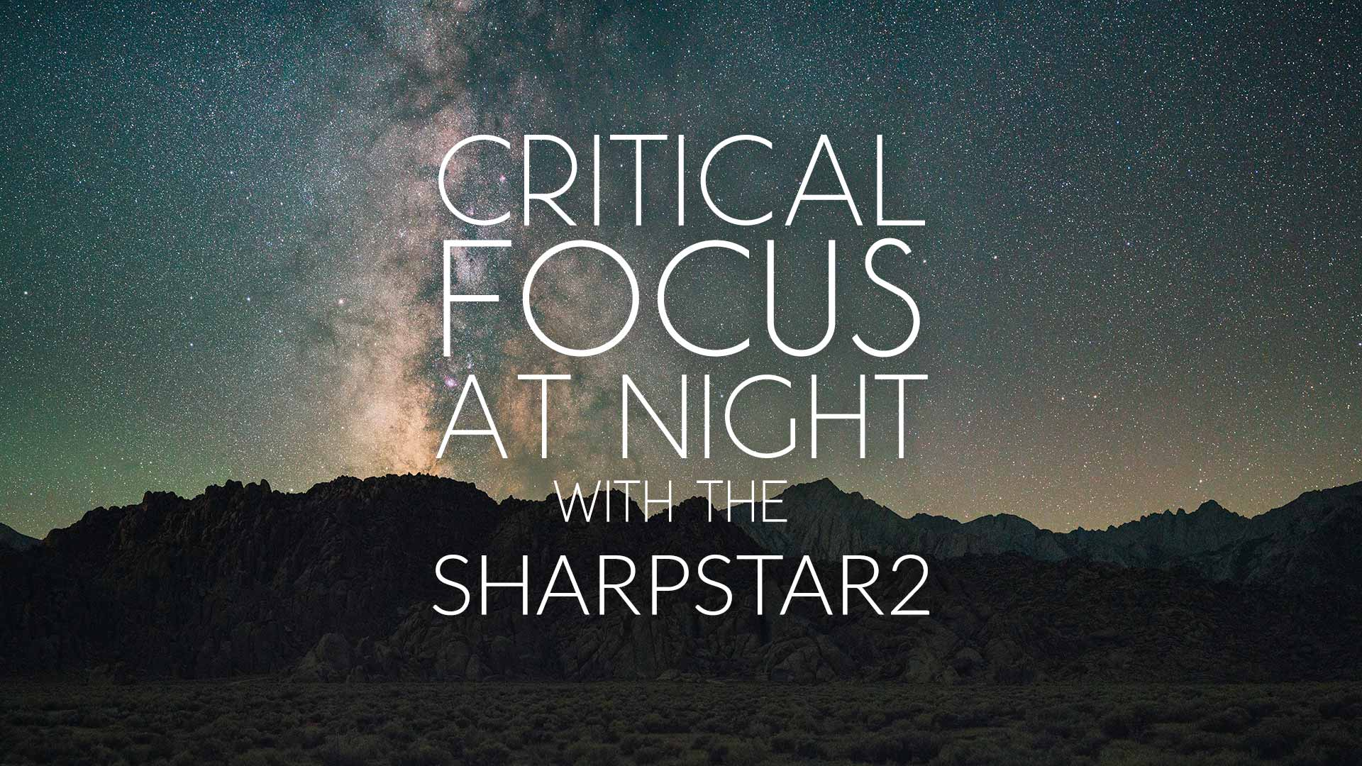 critical-focus-at-night-with-the-sharpstar2