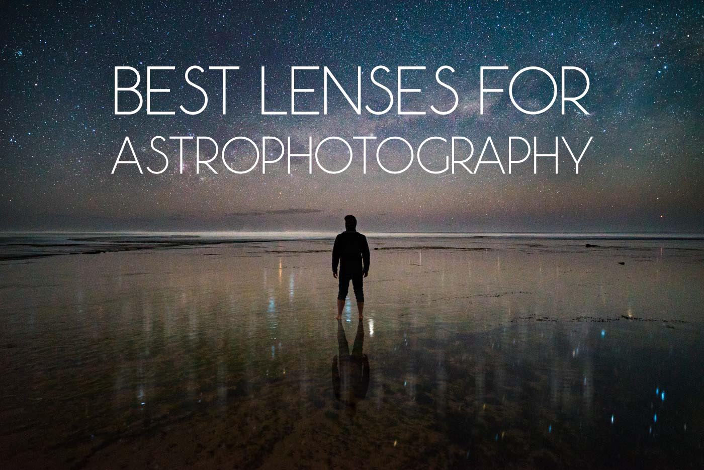 Best Lenses For Milky Way Photography