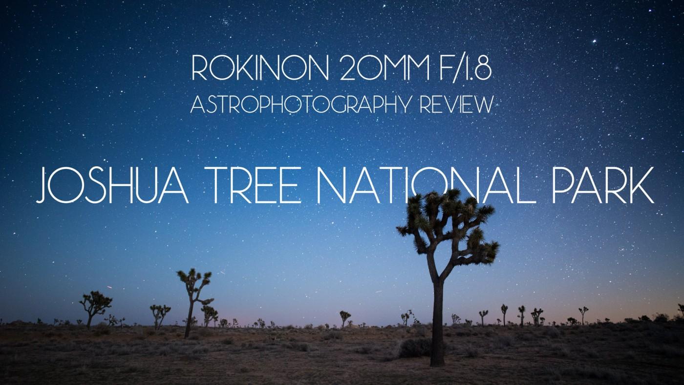 rokinon-20mm-f-18-astrophotography-review-joshua-tree-national-park