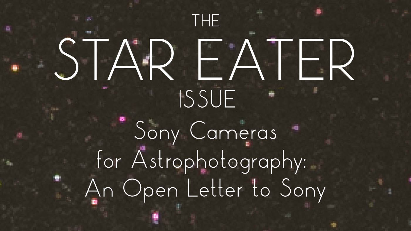 The Star Eater Issue: Sony Cameras for Astrophotography. An Open Letter to Sony