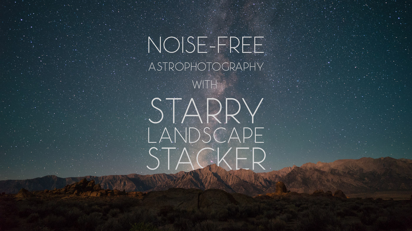 Noise-Free Astrophotography with Starry Landscape Stacker