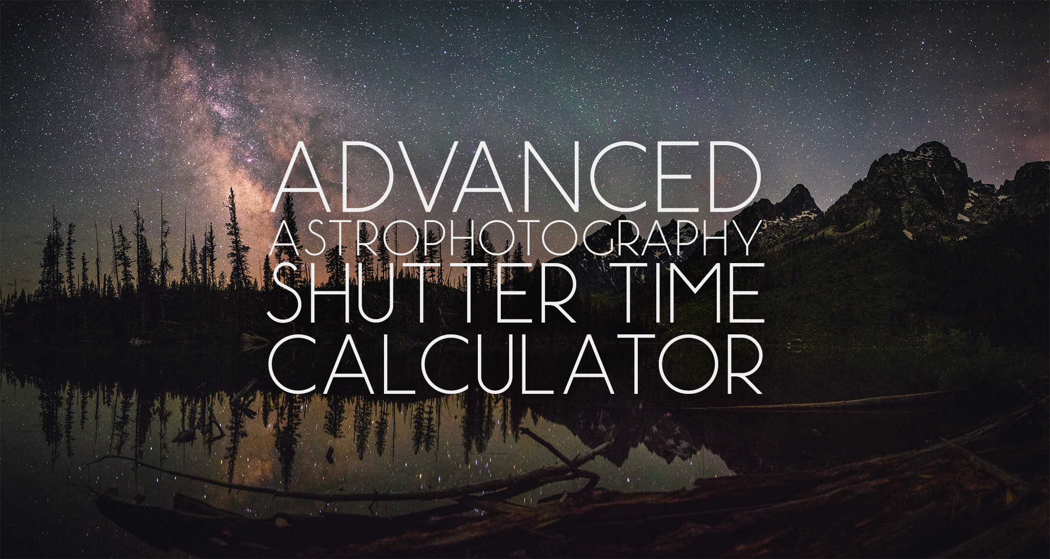 Advanced Astrophotography Shutter Time Calculator – Lonely Speck
