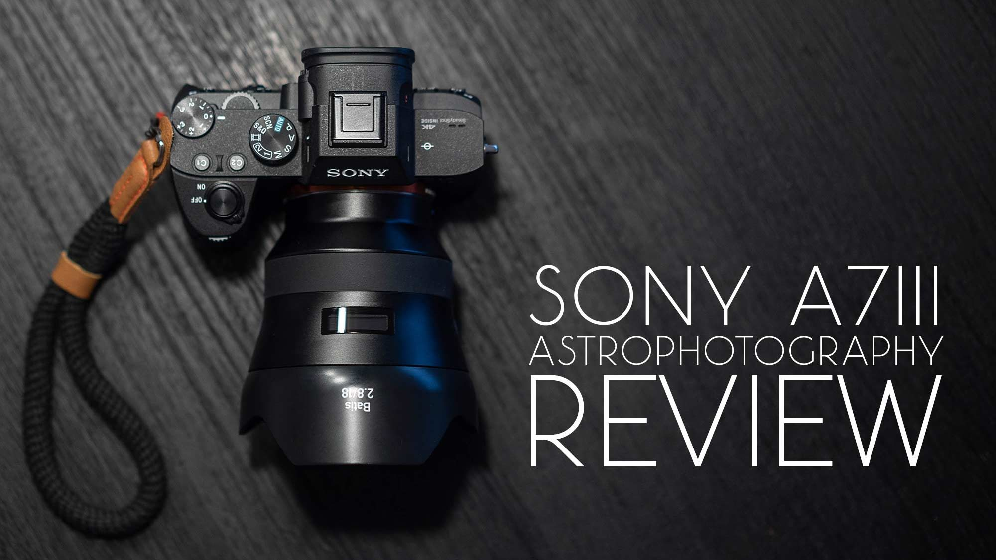 Sony a7III Astrophotography Review – Lonely Speck