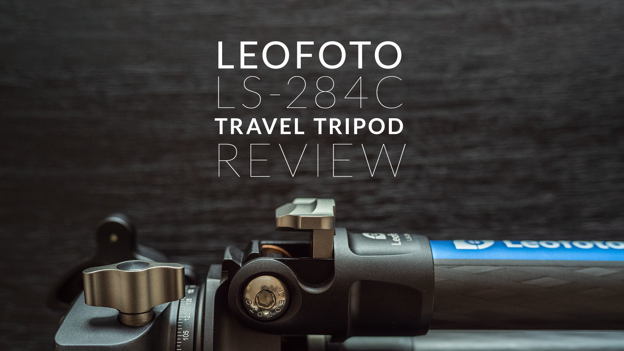 Leofoto LS-284C Travel Tripod Review