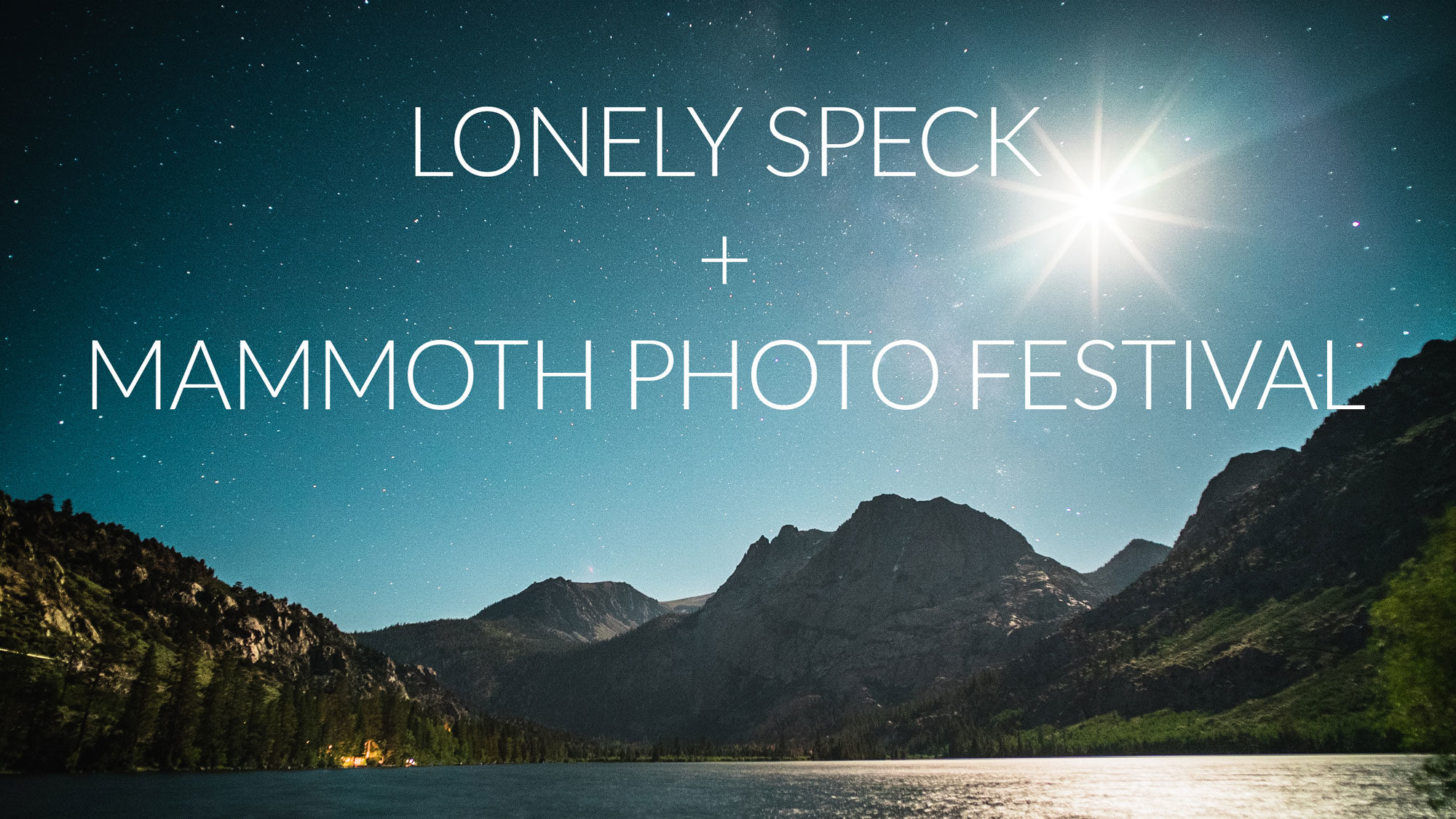 Lonely Speck + Mammoth Photo Festival