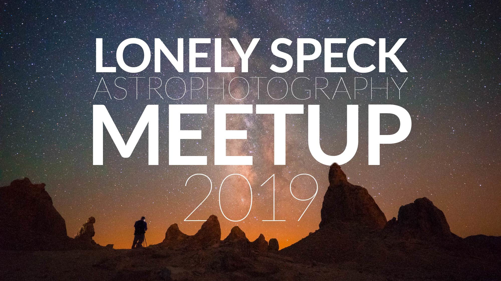 Lonely Speck Astrophotography Meetup 2019: Trona Pinnacles, California, October 19, 2019