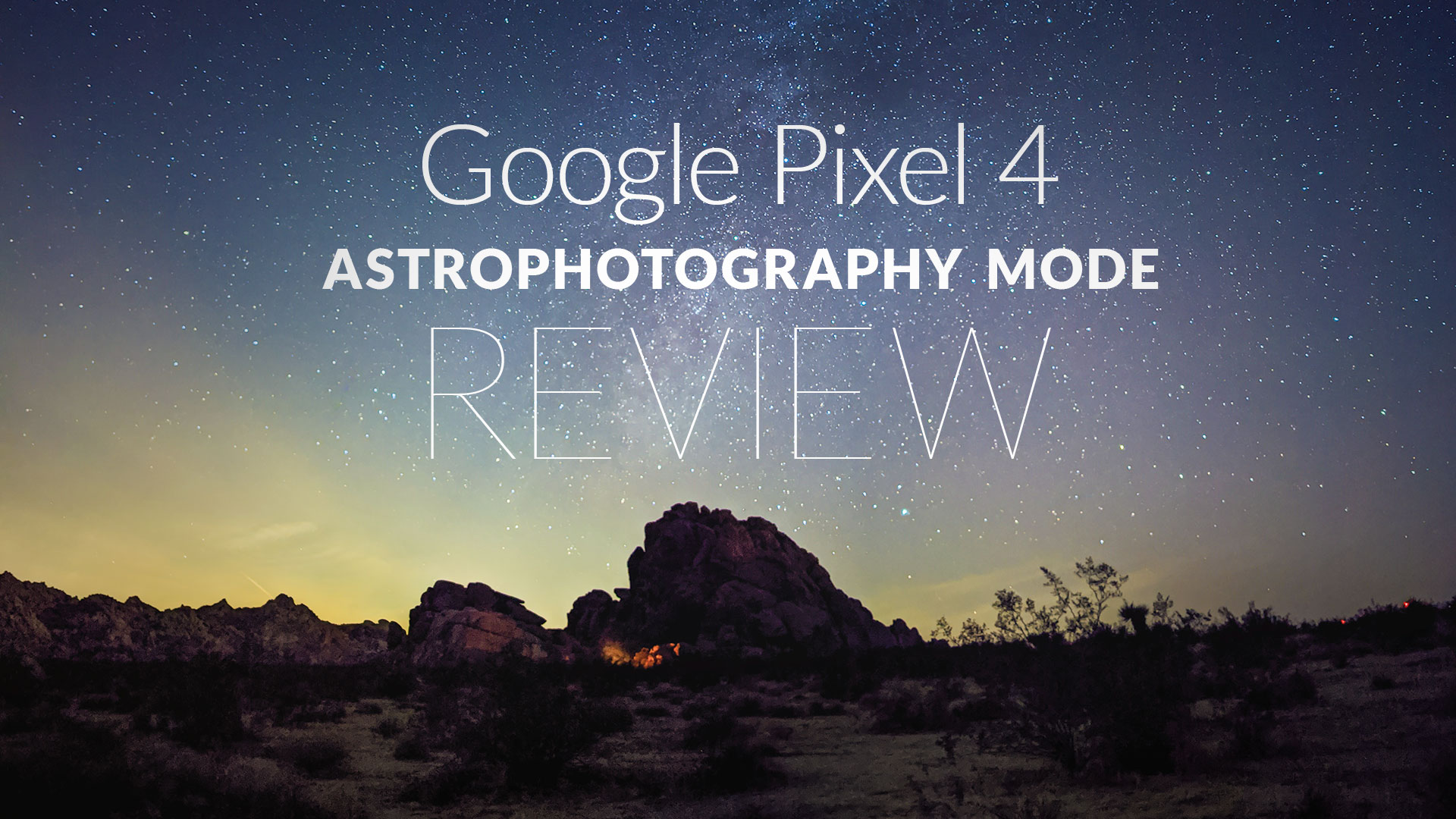 Google Pixel 4 Astrophotography Mode Review