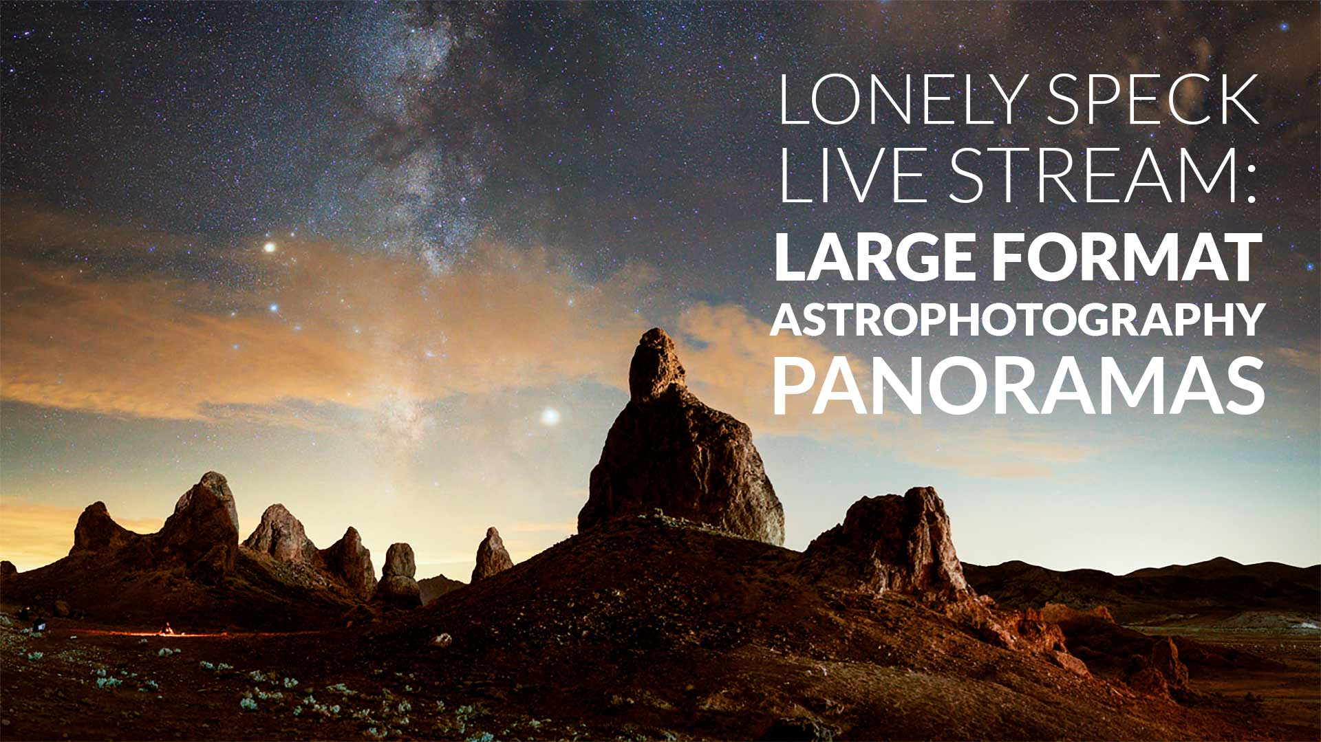 Lonely Speck Live Stream Large Format Astrophotography Panoramas