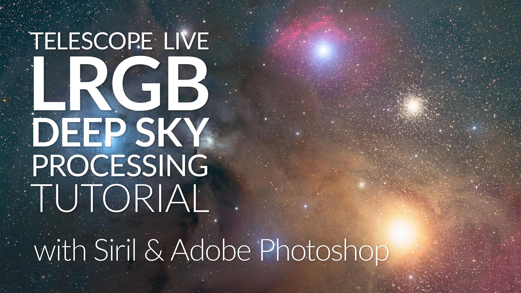 Telescope Live LRGB Deep Sky Processing Tutorial with Siril & Adobe Photoshop